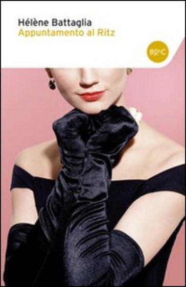 Appuntamento al Ritz - Hélène Battaglia | Thecosgala.com