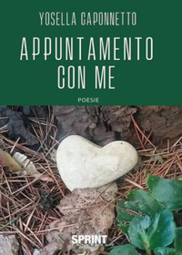 Appuntamento con me - Yosella Caponnetto |