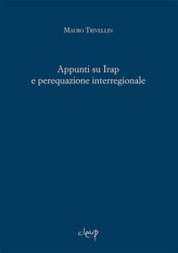 Appunti su Irap e perequazione interregionale - Mauro Trivellin |