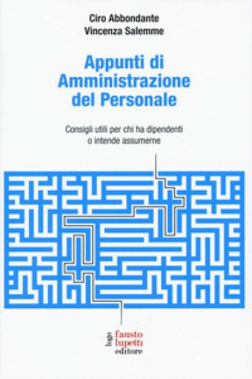 Appunti di amministrazione del personale. Consigli utili per chi ha dipendenti o intende assumerne - Ciro Abbondante | Thecosgala.com