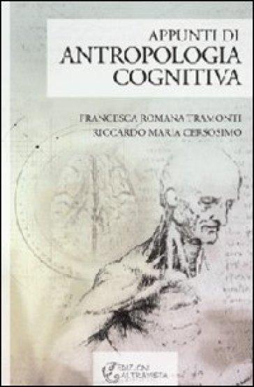 Appunti di antropologia cognitiva - Francesca R. Tramonti |