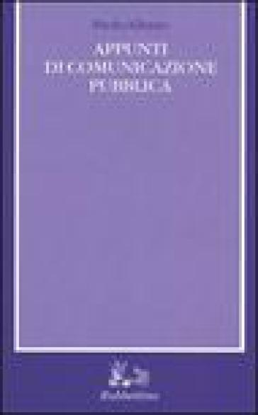 Appunti di comunicazione pubblica - Paolo Albano |