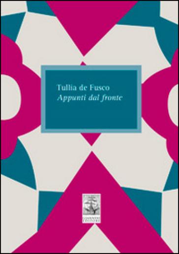Appunti dal fronte - Tullia De Fusco  