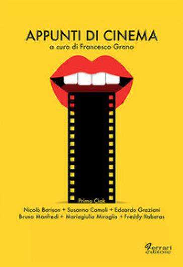Appunti di cinema. Primo ciak - F. Grano pdf epub