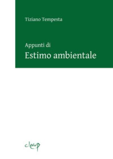 Appunti di estimo ambientale - Tiziano Tempesta |