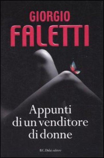 Appunti di un venditore di donne - Giorgio Faletti | Rochesterscifianimecon.com