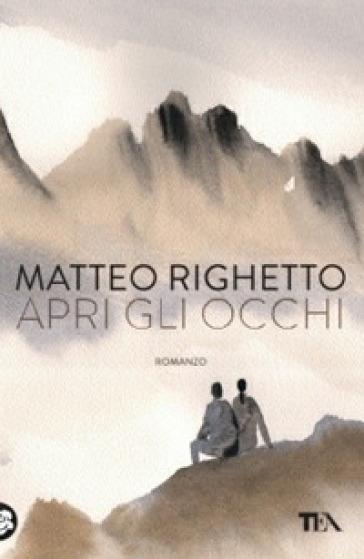 Apri gli occhi - Matteo Righetto |