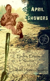 April Showers: An Electric Eclectic Book