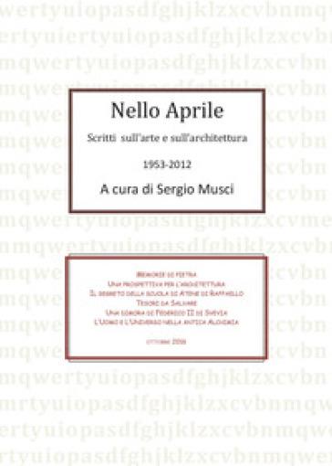 Nello Aprile, scritti di arte e architettura 1953-2012 - Sergio Musci | Ericsfund.org