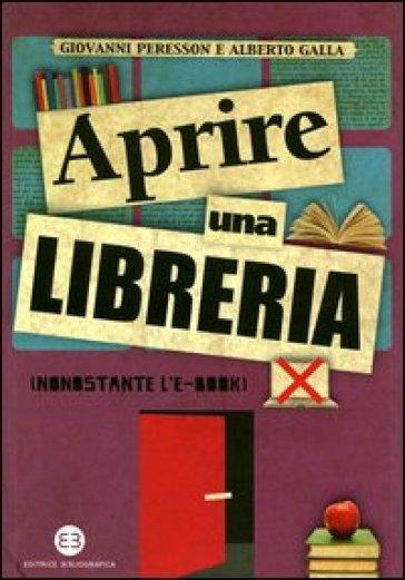 Aprire una libreria (nonostante l'e-book) - Giovanni Peresson | Thecosgala.com