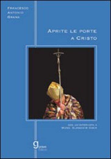 Aprite le porte a Cristo - Francesco Antonio Grana |