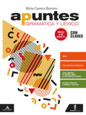 Apuntes. Con Claves e Verbi. Per le Scuole superiori. Con e-book. Con espansione online. Con CD-Audio - Barrero Silvia Cuenca   Kritjur.org