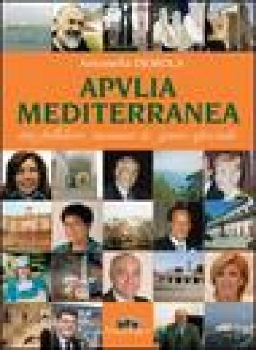Apvlia mediterranea tra folklore, turismo & gente speciale - Antonella Demola  