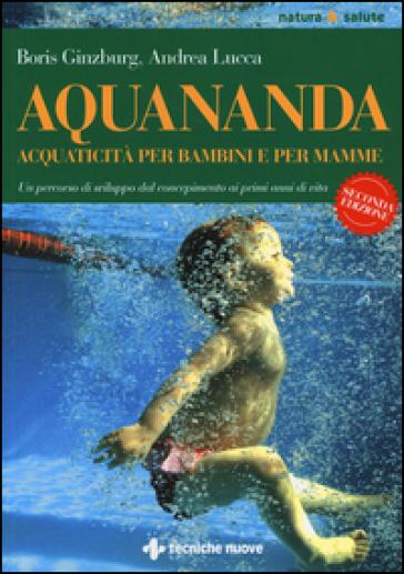 Aquananda. Acquaticità per bambini e per mamme - Boris Guinzbourg | Rochesterscifianimecon.com