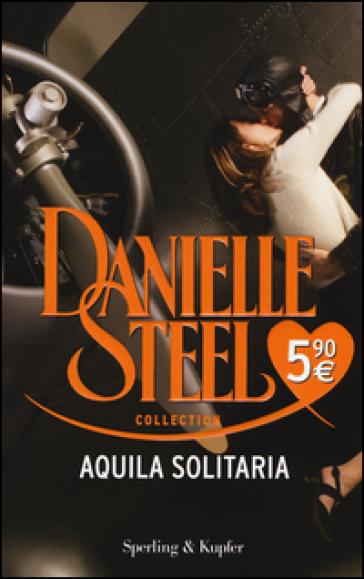 Aquila solitaria - Danielle Steel |