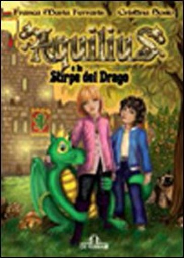 Aquilius e la stirpe del drago - Franca M. Ferraris |