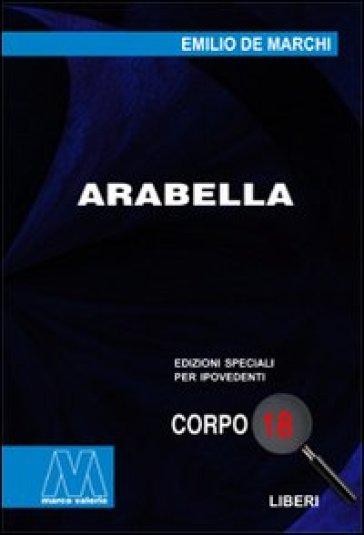 Arabella. Ediz. per ipovedenti - Emilio De Marchi pdf epub