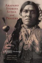 Arapaho Stories, Songs, and Prayers
