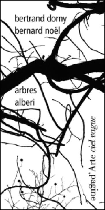 Arbres-Alberi - Bernard Noel  