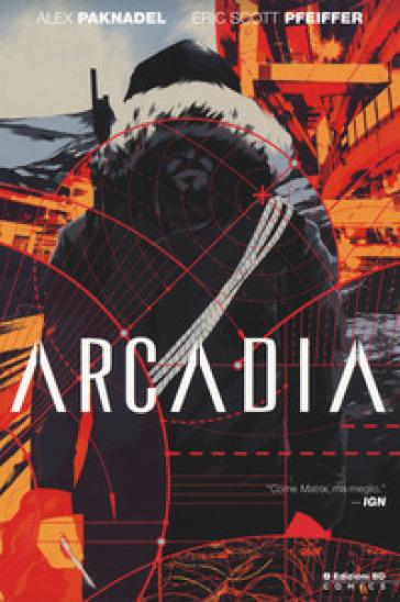 Arcadia - Alex Paknadel | Rochesterscifianimecon.com