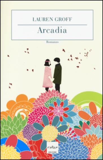 Arcadia - Lauren Groff |