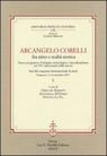 Arcangelo Corelli fra mito e realtà storica. Nuove prospettive d'indagine musicologica e interdisciplinare nel 350° anniversario della nascita - G. Barnett |