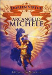 Arcangelo Michele. Le carte dell oracolo. 44 Carte. Con libro