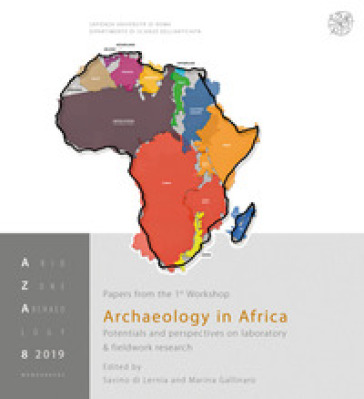 Archaeology in Africa. Potentials and perspectives on laboratory & fieldwork research - S. Di Lernia | Kritjur.org