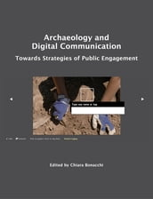 Archaeology and Digital Communication: Towards Strategies of Public Engagement