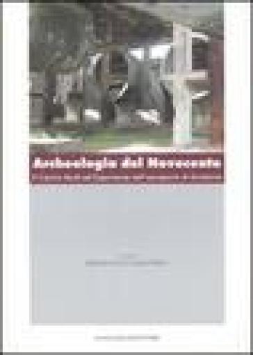 Archeologia del Novecento. Il Centro studi ed esperienze nell'aeroporto di Guidonia - E. Currà  
