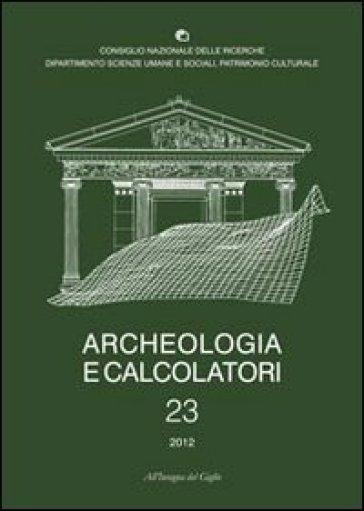 Archeologia e calcolatori (2012). 23: Documentare l'archeologia 2.0