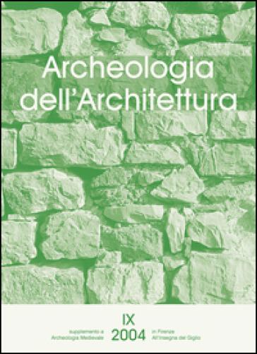 Archeologia dell'architettura (2004). 9. - R. Parenti |
