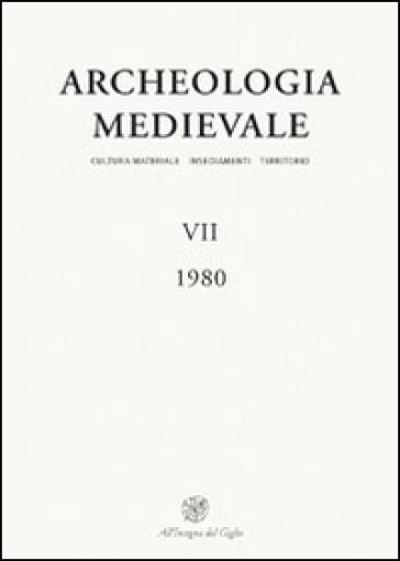 Archeologia medievale (1980). 7: Per una storia delle dimore rurali. Atti del Convegno (Cuneo, 1979)