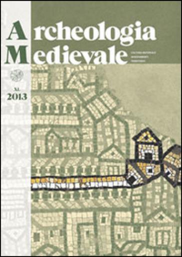 Archeologia medievale (2013). 40: Fortificazioni di terra in Italia. Motte, tumuli, tumbe, recinti. Atti del Convegno (Scarlino, 14-16 aprile 2011)
