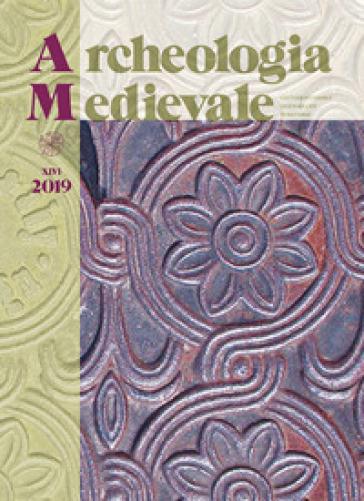 Archeologia medievale (2019). 46: Prima dell'archeologia pubblica. Identità, conflitti sociali e Medioevo nella ricerca del Mediterraneo - S. Gelichi |