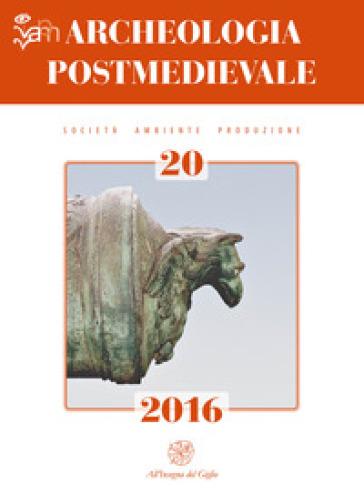 Archeologia postmedievale. Società, ambiente, produzione (2016). 20.