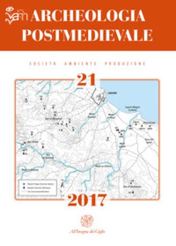 Archeologia postmedievale. Società, ambiente, produzione (2017). Ediz. bilingue. 21.