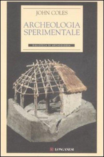 Archeologia sperimentale - John Coles | Kritjur.org