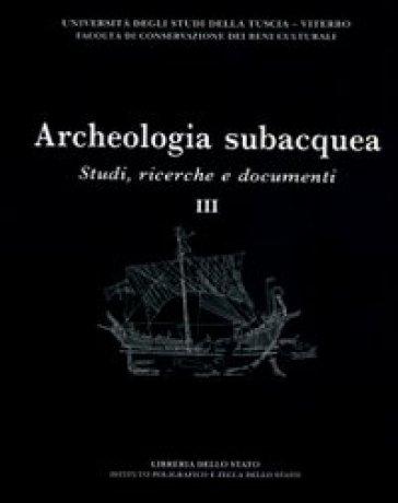 Archeologia subacquea. Studi, ricerche e documenti. 3. - P. Pelagatti pdf epub