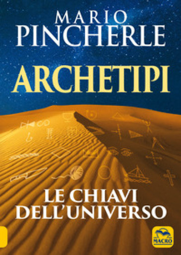 Archetipi. Le chiavi dell'universo - Mario Pincherle | Ericsfund.org