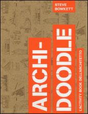 Archi-doodle. L activity book dell architetto