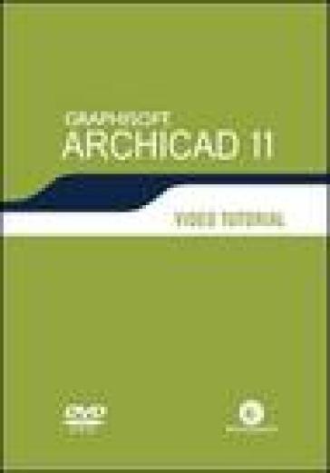 Archicad 11. Video tutorial. DVD-ROM - Diego Guadalupi | Thecosgala.com