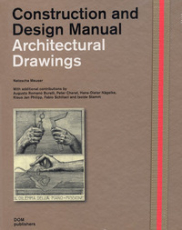 Architectural drawings. Construction and design manual - Natascha Meuser  