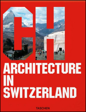Architecture in Switzerland. Ediz. italiana, spagnola e portoghese