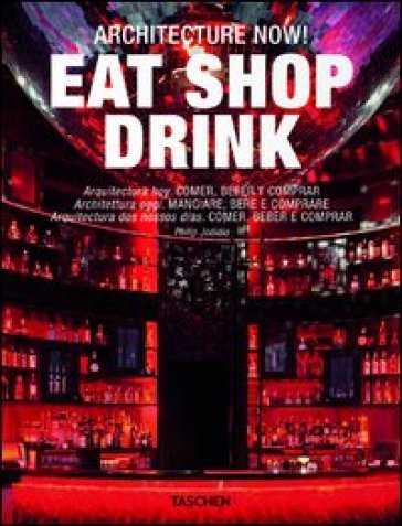 Architecture now! Eat shop drink. Ediz. italiana, spagnola e portoghese