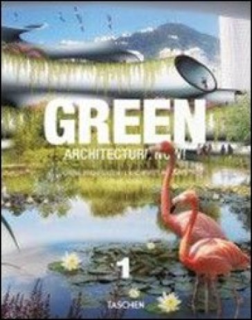 Architecture now! Green. Ediz. italiana, spagnola e portoghese. 1. - Philip Jodidio | Jonathanterrington.com