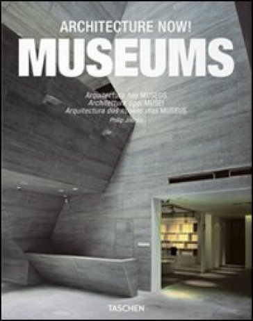 Architecture now! Museums. Ediz. italiana, spagnola e portoghese - Philip Jodidio |