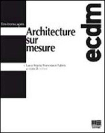 Architecture sur mesure - Luca M. Fabris  