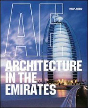 Architecture in the Emirates. Ediz. italiana, portoghese e spagnola