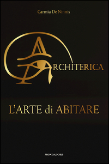 Architerica. L'arte di abitare - Carmia De Ninnis | Jonathanterrington.com